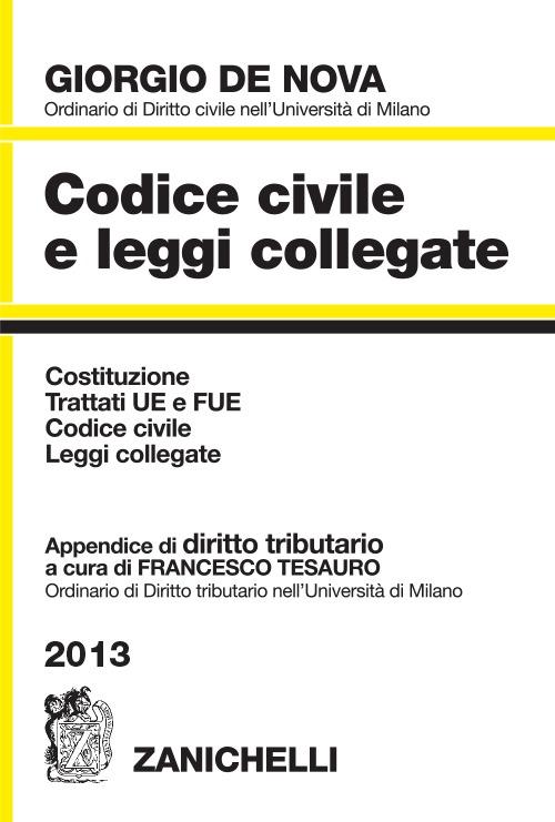 Codice civile e leggi collegate 2013. Costituzione, trattati UE e FUE, codice civile, leggi correlate. Con appendice di diritto tributario. Con CD-ROM