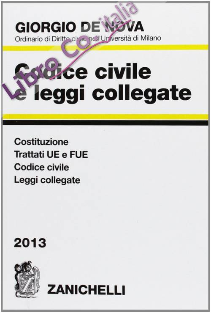 Codice civile e leggi collegate 2013. Costituzione, trattati UE e FUE, codice civile, leggi correlate. Con CD-ROM