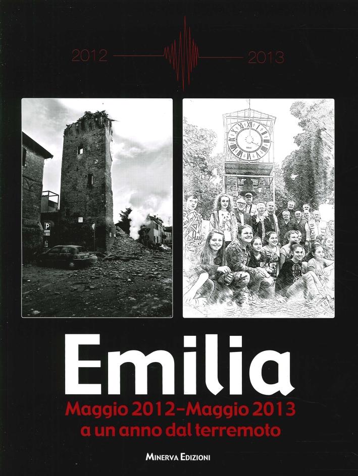 Emilia. Maggio 2012-maggio 2013 a un anno dal terremoto