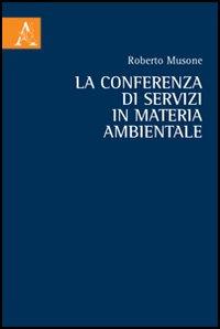 La conferenza di servizi in materia ambientale.