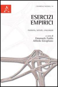 Esercizi empirici. Filosofia, scienze, linguaggio.