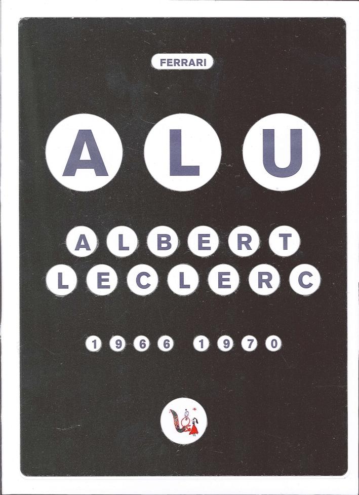 Alu. Albert Leclec 1966-1970. Catalogo degli oggetti in alluminio progettati da Albert Leclerc tra il 1966 e il 1970