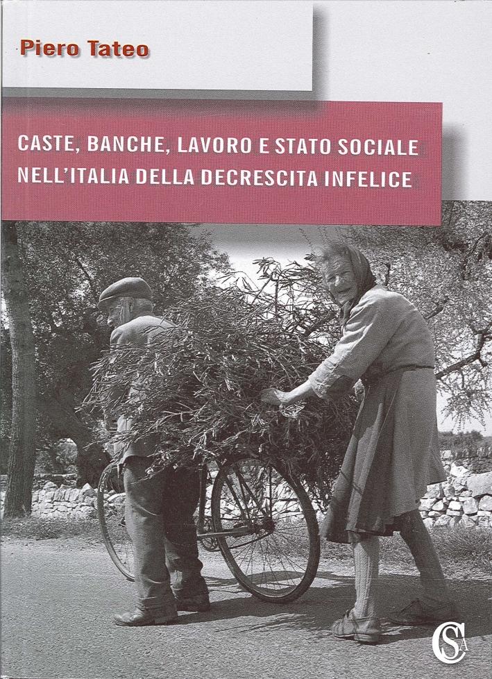 Caste, banche, lavoro e stato sociale nell'Italia della decrescita infelice
