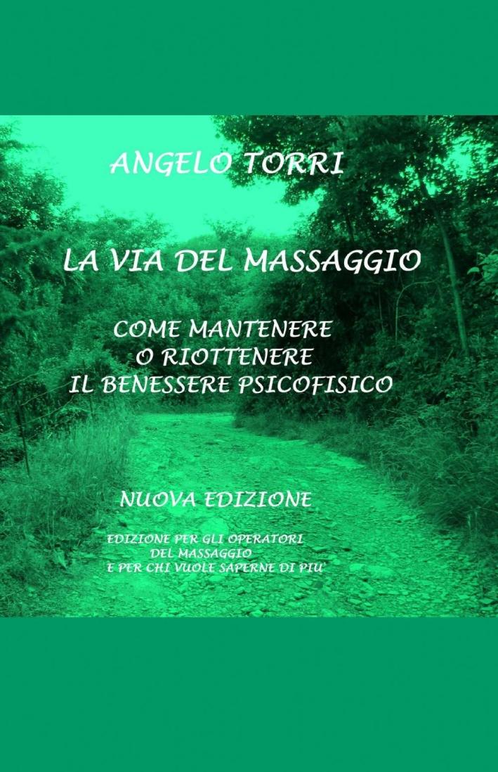 La via del massaggio come mantenere o riottenere il benessere psicofisico.