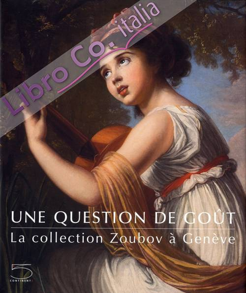 Une question de gout. La collection Zoubov a Geneve
