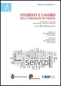 Studenti e lavoro nella provincia di Padova. Anni scolastici: 2005-2010. Anni di analisi: 2008-2012 (1° semestre)