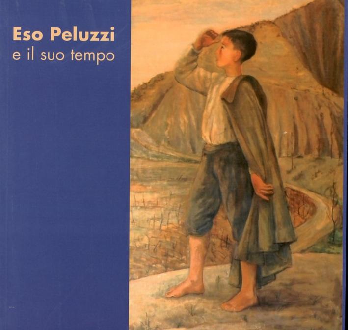Eso Peluzzi e il suo tempo