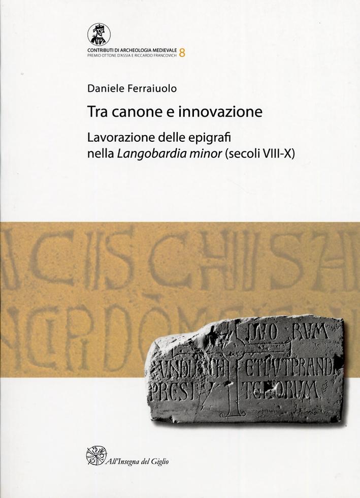 Tra canone e innovazione. Lavorazione delle epigrafi nella Langobardia minor (secoli VIII-X)
