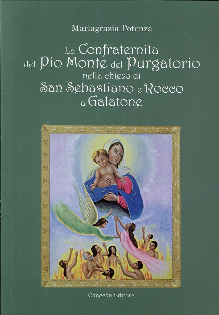 La Confraternita del Pio Monte del Purgatorio nella chiesa di San Sebastiano e Rocco a Galatone