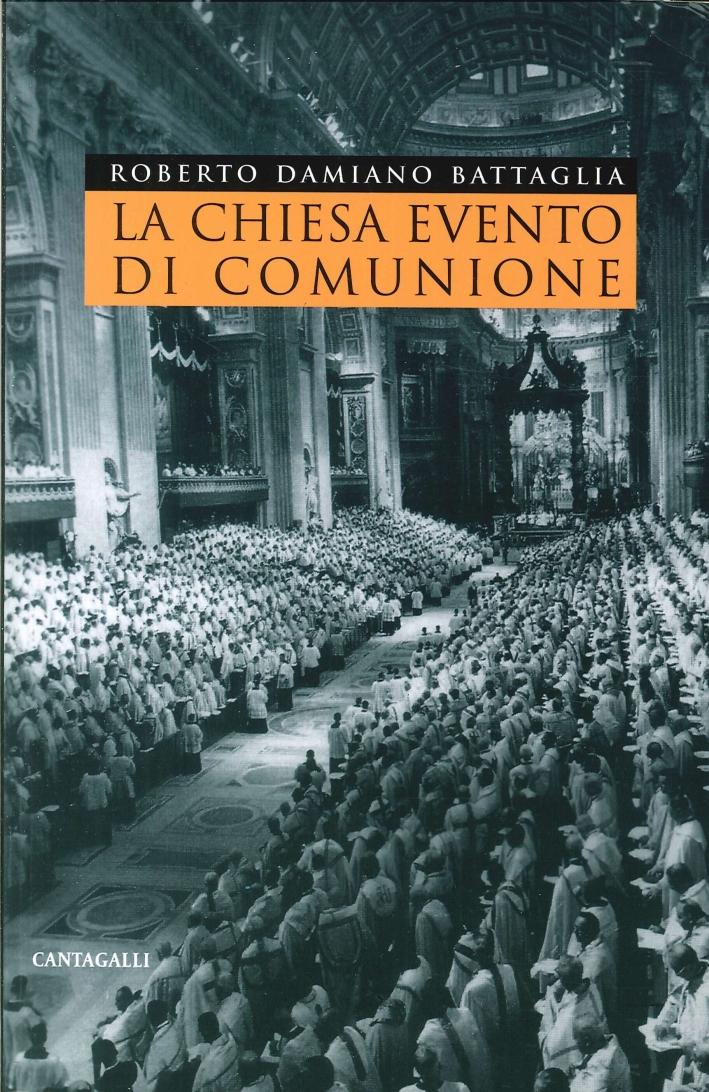 La Chiesa evento di comunione. La riflessione teologica contemporanea sull'ecclesiologia di comunione nella prospettiva aperta dal Sinodo del 1985