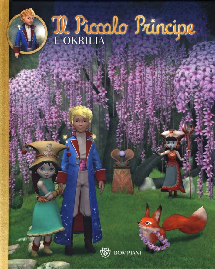Il Piccolo Principe e Okrilia. Ediz. illustrata