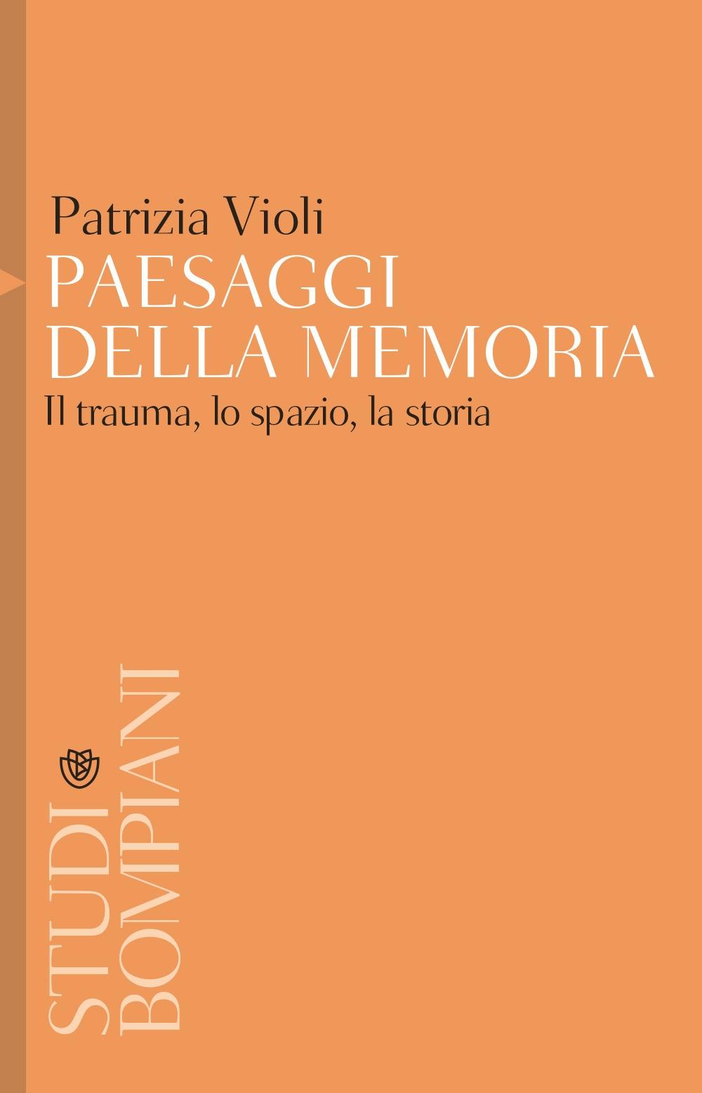Paesaggi della memoria. Il trauma, lo spazio, la storia