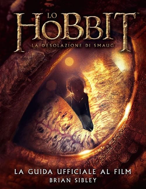 Lo Hobbit. La desolazione di Smaug. La guida ufficiale del film. Ediz. illustrata