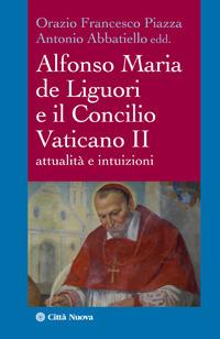 Alfonso Maria de Liguori e il Concilio Vaticano II. Attualità e intuizioni