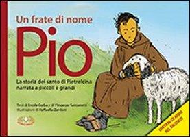 Un frate di nome Pio. Con CD Audio