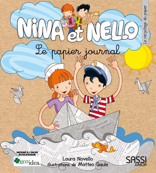Nina et Nello. Le papier journal. Ediz. illustrata