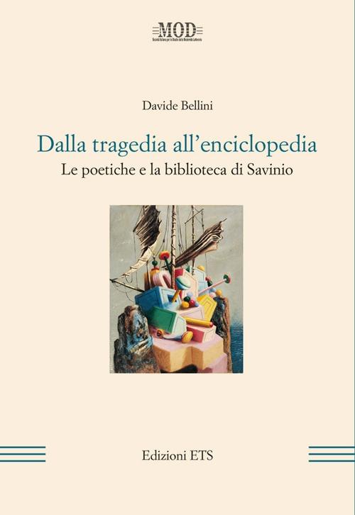 Dalla Tragedia all'Enciclopedia. Le Poetiche e la Biblioteca di Savinio