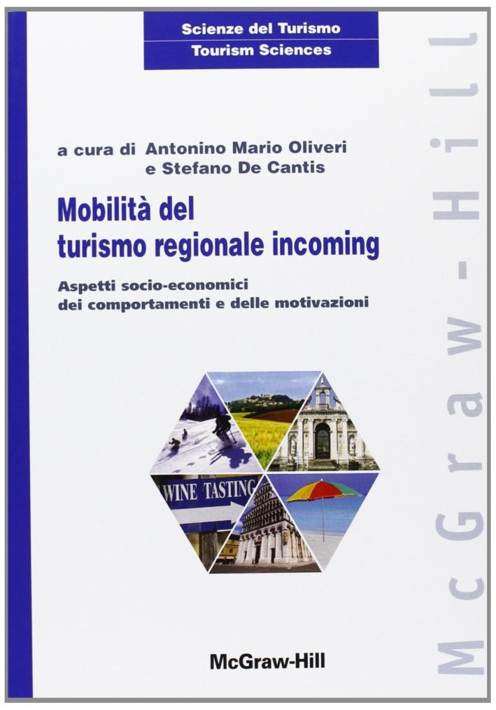 Mobilità del turismo regionale incoming. Aspetti socio-economici dei comportamenti e delle motivazioni