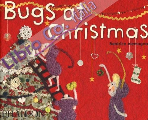 Bugs at Christmas. Ediz. illustrata