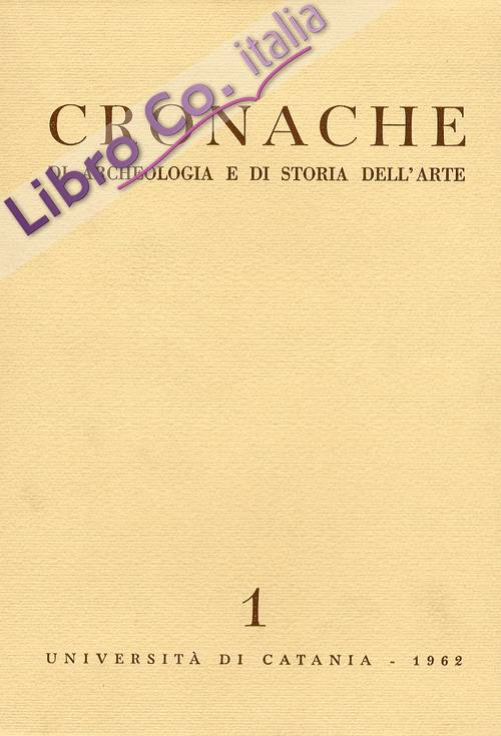 Cronache di Archeologia e di Storia dell'Arte. 1962-1971