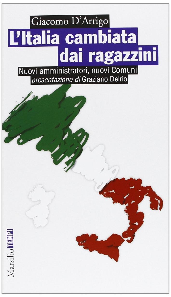 L'Italia cambiata dai ragazzini. Nuovi amministratori, nuovi comuni