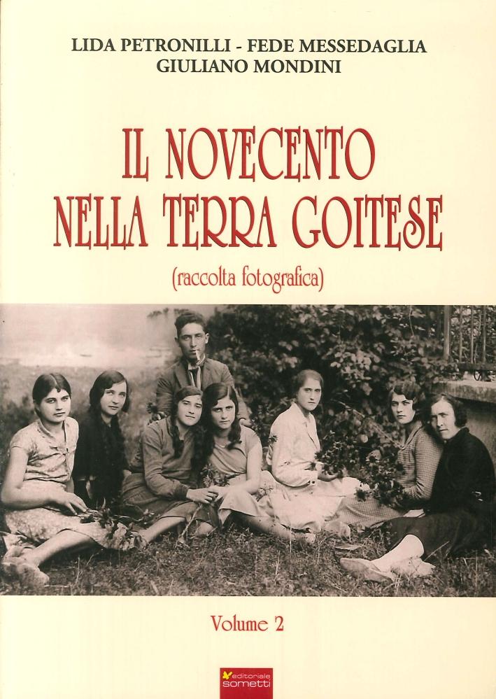 Il Novecento nella Terra Goitese. (Raccolta Fotografica). Vol. 2