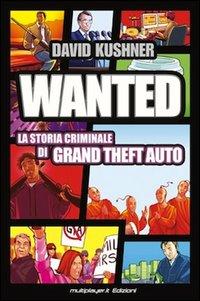 Wanted: la storia criminale di Grand Theft Auto