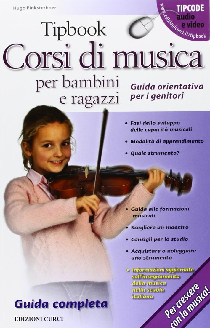 Tipbook. Corsi di Musica per Bambini e Ragazzi. Guida Orientativa per i Genitori