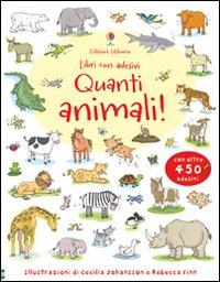 Quanti animali! Con adesivi. Ediz. illustrata