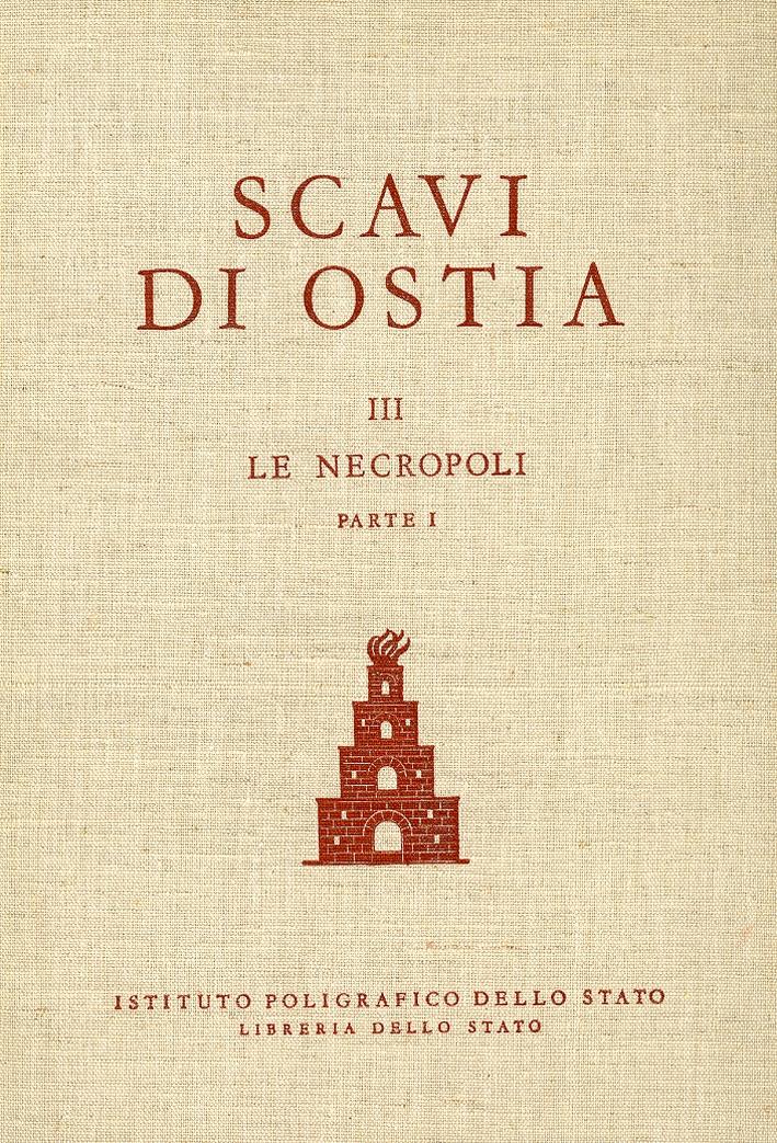 Scavi di Ostia Vol.III Parte Prima. Le Necropoli. Le Tombe di età Repubblicana e Augustea