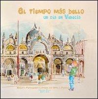 Il tempo più bello. Un giorno a Venezia. Ediz. spagnola
