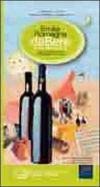 Emilia Romagna Da Bere e Da Mangiare. Vini Cantine Prodotti e Cucine del Territorio. Ediz. Multilingue