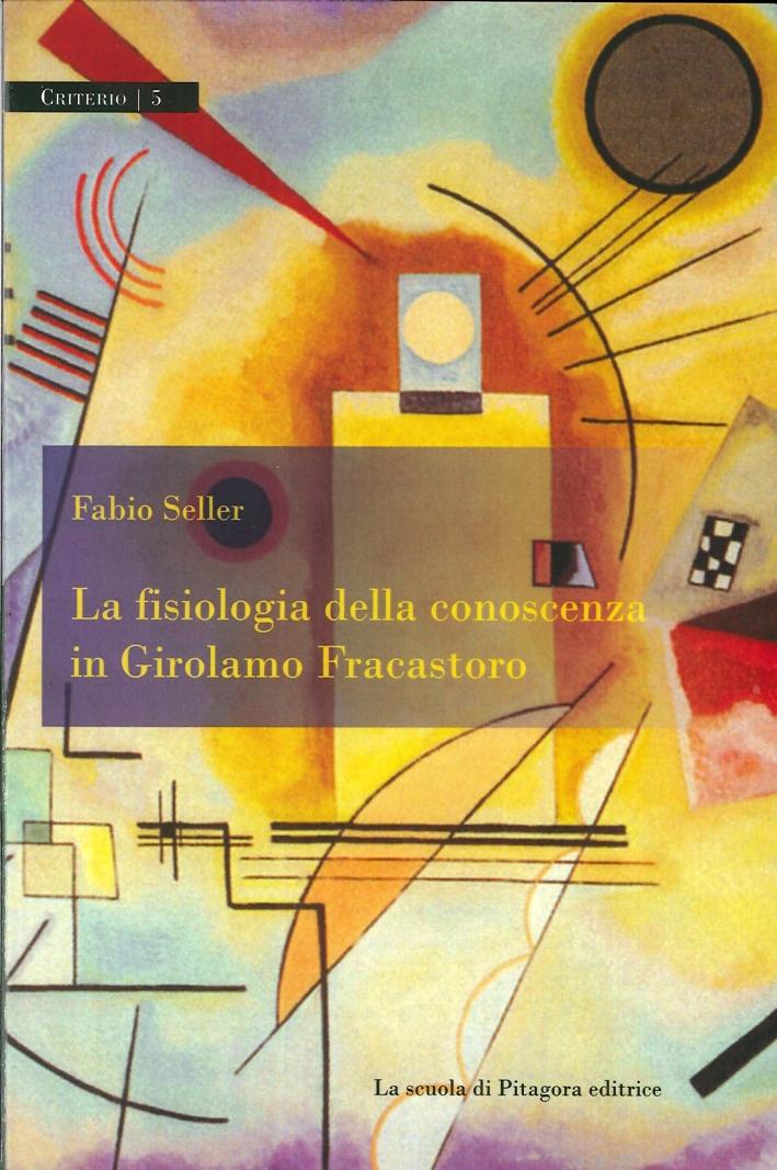 La Fisiologia delle Conoscenza in Girolamo Fracastoro