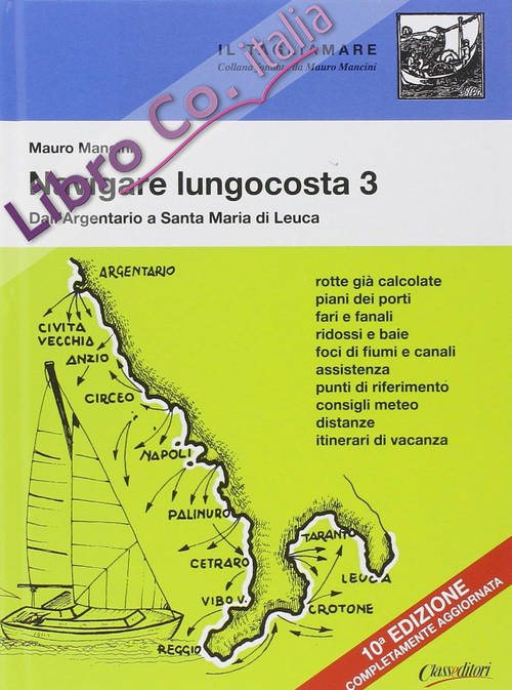 Navigare lungocosta. Vol. 3: Dall'Argentario a S. Maria di Leuca