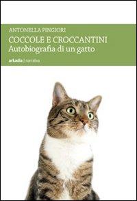 Coccole e Croccantini. Autobiografia di un Gatto