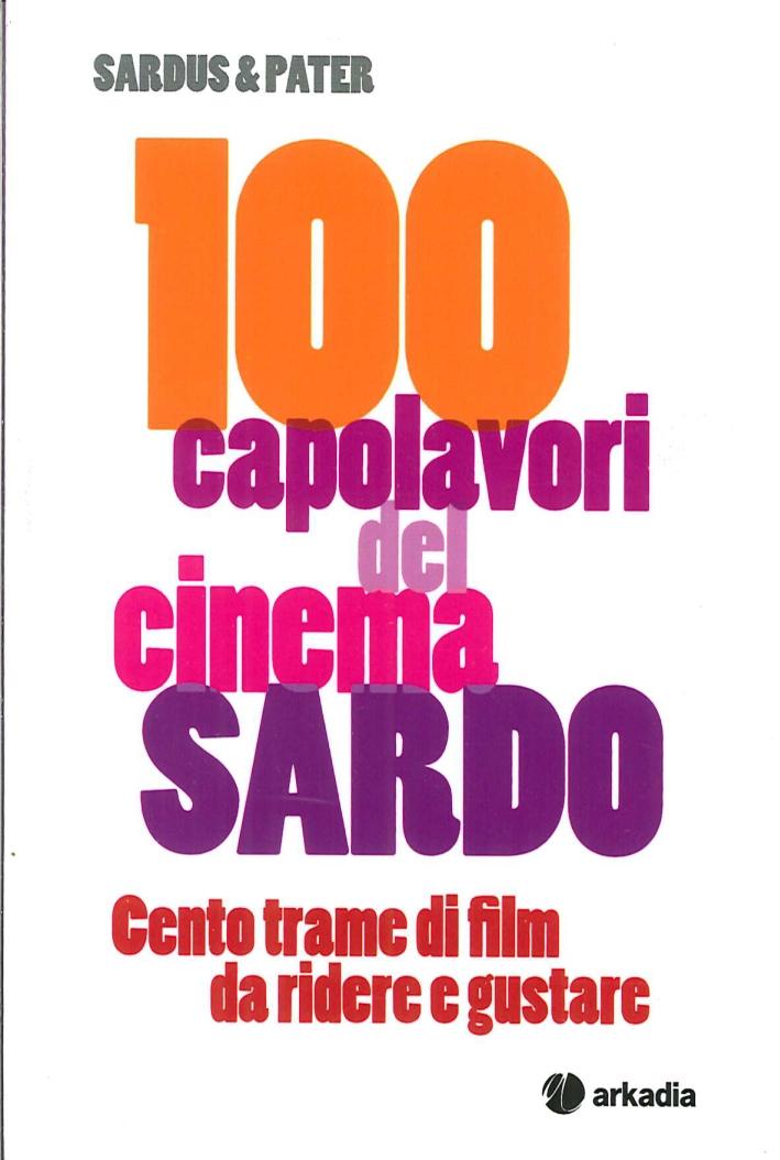 100 Capolavori del Cinema Sardo. Centro Trame di Filme Da Ridere e Gustare