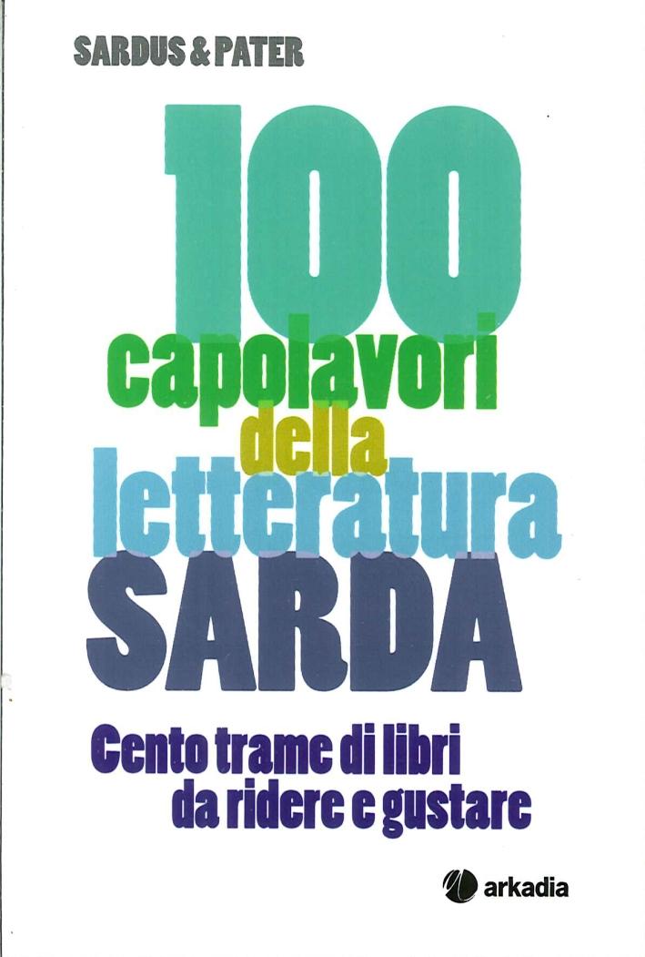 100 Capolavori della Letteratura Sarda. Centro Trame di Libri Da Ridere e Gustare