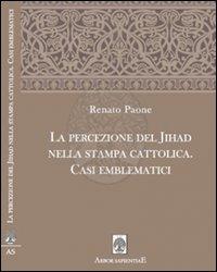 La Percezione del Jihad nella Stampa Cattolica. Casi Emblematici