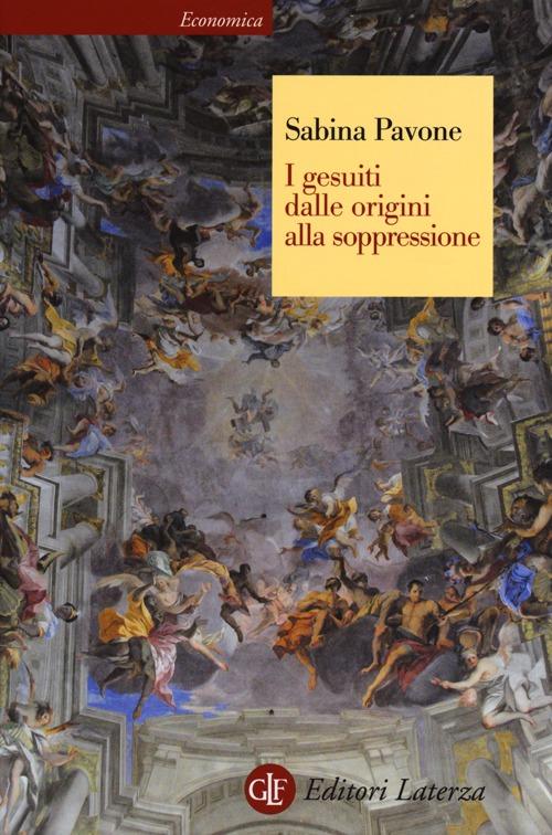 I Gesuiti. Dalle Origini Alla Soppressione. 1540-1773