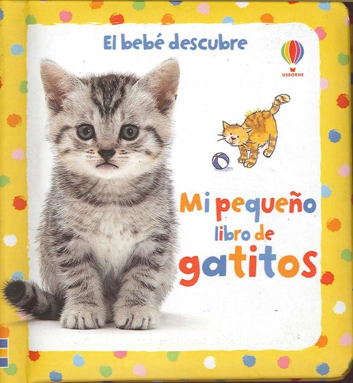 Mi Pequeno Libro de Gatitos