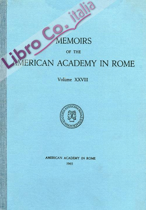 Memoirs of the American Academy in Rome. Volume XXVIII. Etruscan and Republican Roman Mouldings