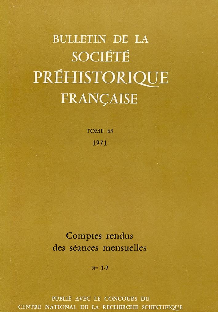 Bulletin De la Société Préhistorique Francaise.tome 68 1971. Comptes Rendus des Séances Mensuelles. N.1-9