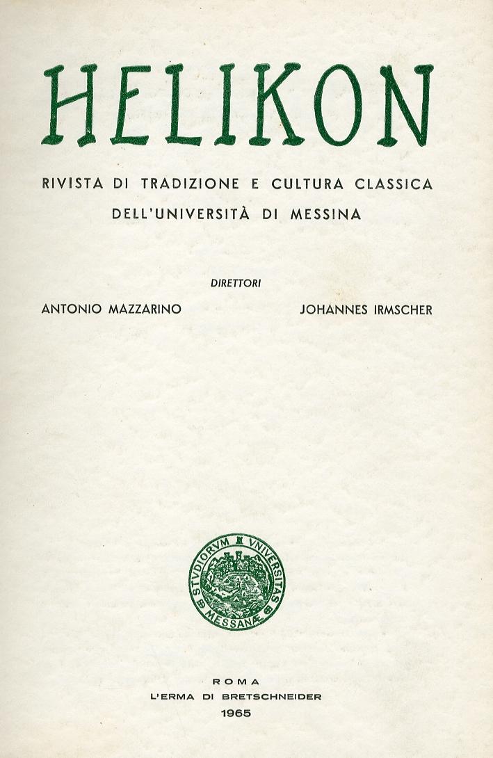 Helikon. Rivista di Tradizione e Cultura Classica dell'Università di Messina. Anno V Nn.1 Gennaio marzo 1965