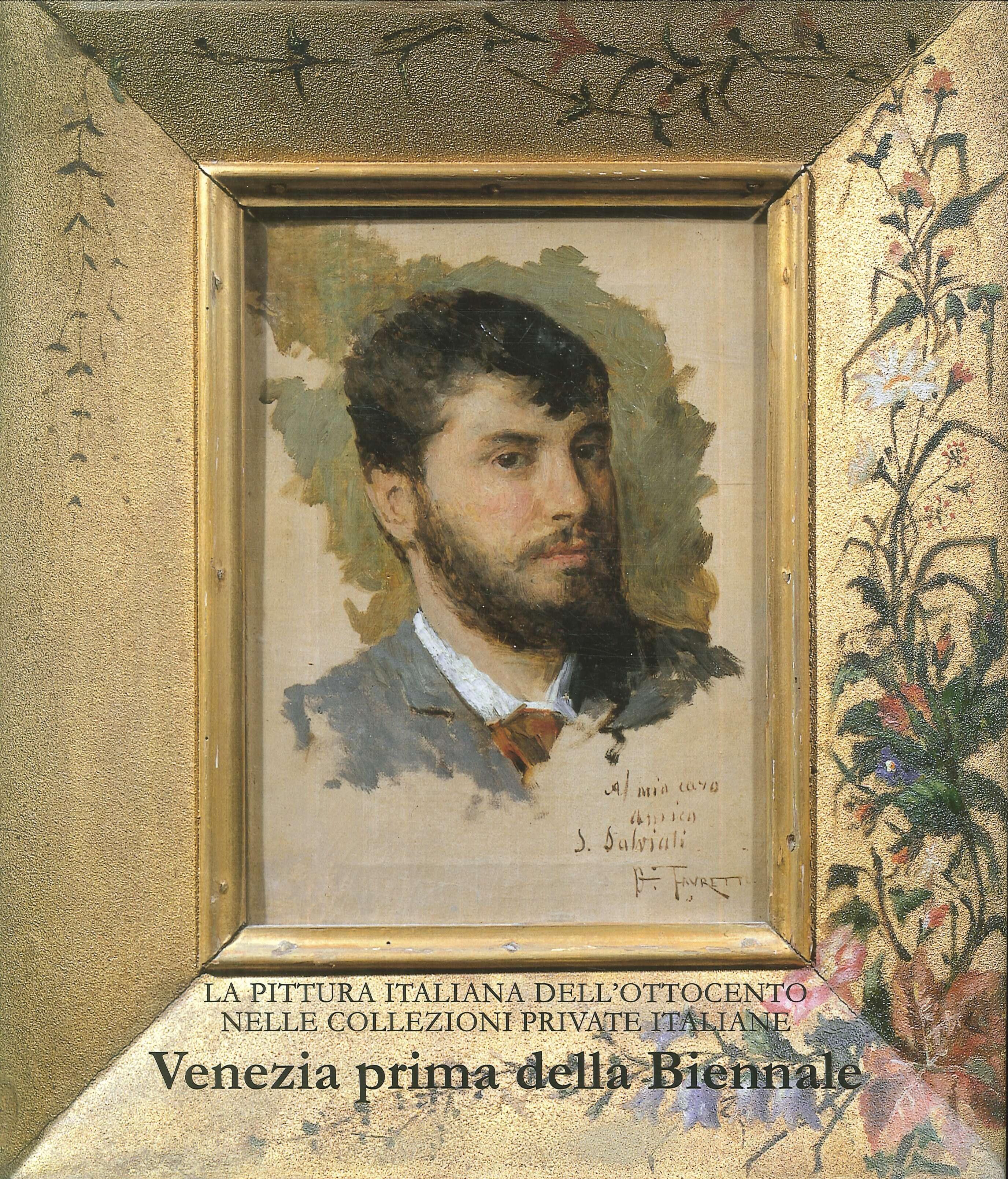 La Pittura Italiana dell'Ottocento nelle Collezioni Private Italiane. Venezia Prima delle Biennale