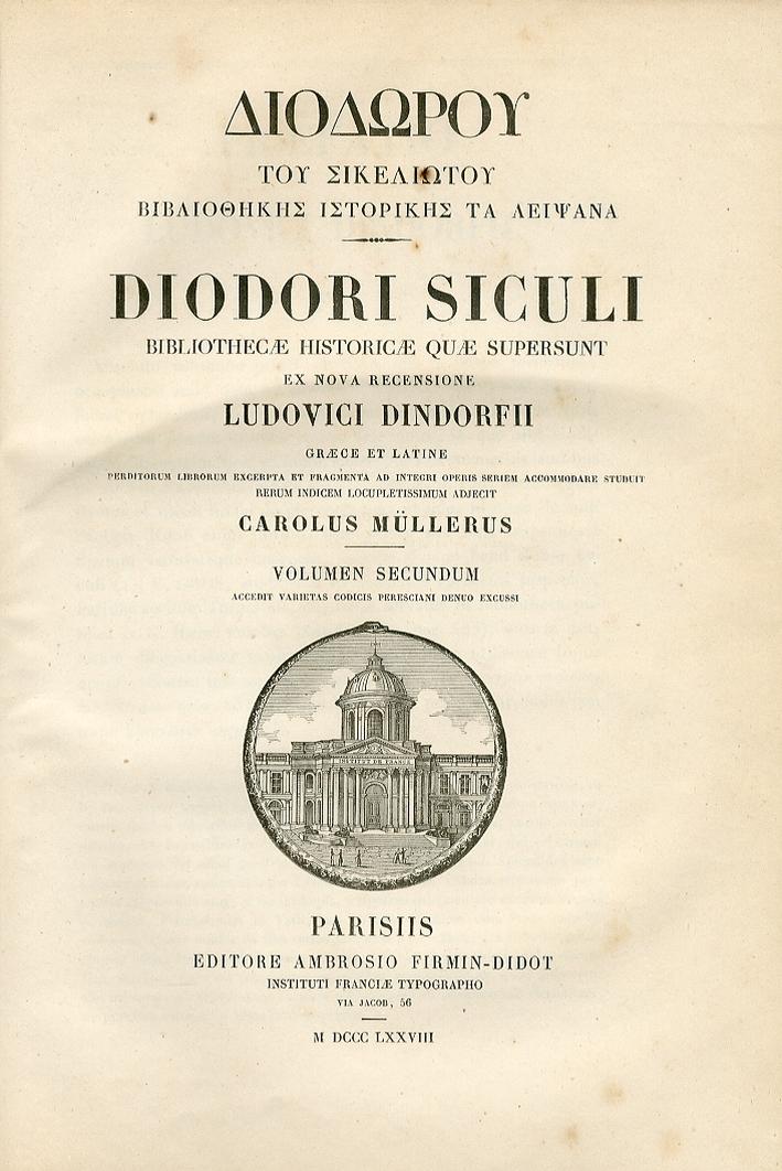 Diodori Siculi. Bibliothechae Quae Supersunt Ex Nova Recensione