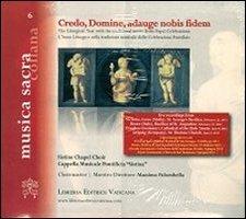 Credo, Domine, Adauge Nobis Fidem. L'Anno Liturgico nella Tradizione Musicale delle Celebrazioni Pontificie