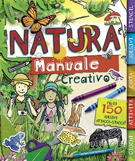Natura. Manuale creativo. Con adesivi. Ediz. illustrata