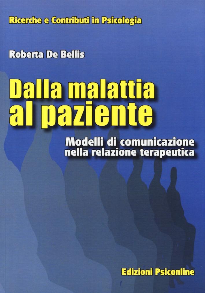 Dalla malattia al paziente. Modelli di comunicazione nella relazione terapeutica.