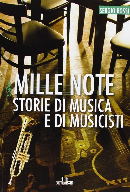 Mille note. Storie di musica e musicisti.
