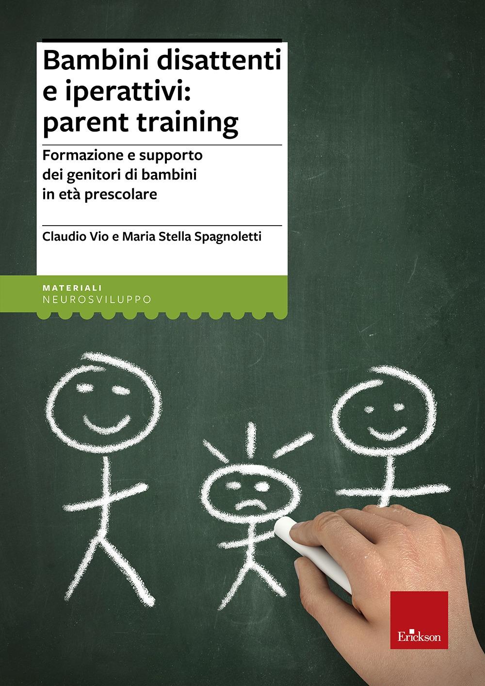 Bambini disattenti e iperattivi: parent training. Formazione e supporto dei genitori di bambini in età prescolare